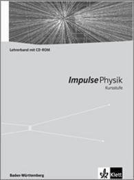 Impulse Physik, Kursstufe Baden-Württemberg (G8): Klasse 11-12, Lehrerband mit CD-ROM
