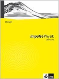 Impulse Physik, Oberstufe: Lösungen zum Schülerband
