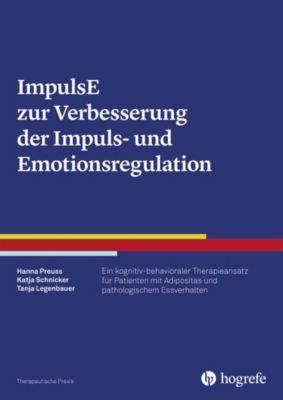 ImpulsE zur Verbesserung der Impuls- und Emotionsregulation, Tanja Legenbauer, Hanna Preuss, Katja Schnicker