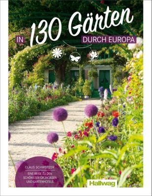 In 130 Gärten durch Europa - Claus Schweitzer |