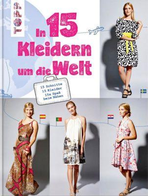 In 15 Kleidern um die Welt - Franziska Fulvio |