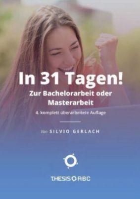 In 31 Tagen zur Bachelorarbeit oder Masterarbeit, Silvio Gerlach