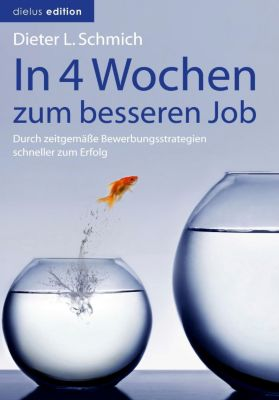 In 4 Wochen zum besseren Job, Dieter L. Schmich