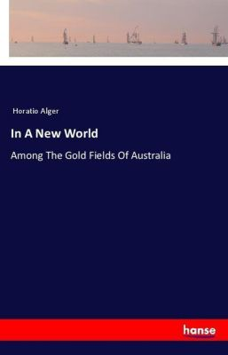 In A New World, Horatio Alger