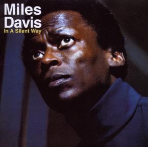 In A Silent Way, Miles Davis