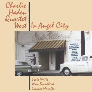 In Angel City, Charlie Quartet West Haden