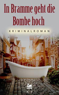 In Bramme geht die Bombe hoch: Kriminalroman, Horst (-ky) Bosetzky