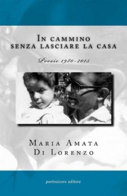 In cammino senza lasciare la casa, Maria Amata Di Lorenzo