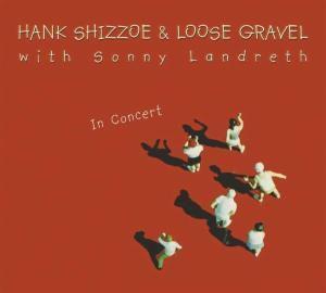 In Concert, Hank Shizzoe