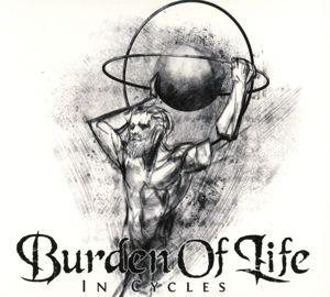 In Cycles (Digipak), Burden Of Life