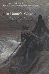 In Dante's Wake, John Freccero
