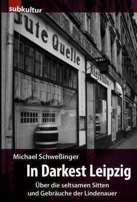In Darkest Leipzig, Michael Schwessinger