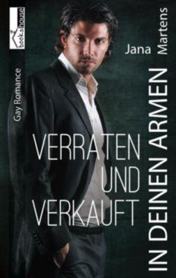 In deinen Armen - Verraten und Verkauft, Jana Martens