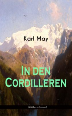 In den Cordilleren (Wildwest-Roman), Karl May