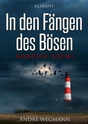 In den Fängen des Bösen. Nordsee - Krimi, Andre Wegmann