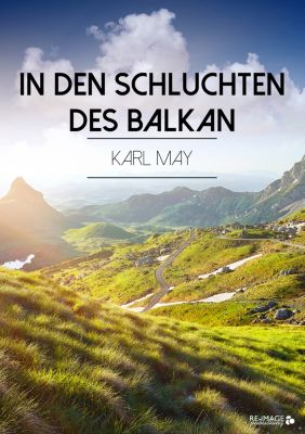 In den Schluchten des Balkan, Karl May