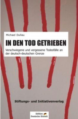 IN DEN TOD GETRIEBEN - Michael Dullau |