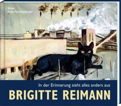 In der Erinnerung sieht alles anders aus - Brigitte Reimann pdf epub