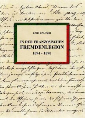 In der französischen Fremdenlegion 1894-1898 - Karl Waldner pdf epub