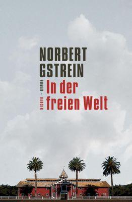 In der freien Welt, Norbert Gstrein