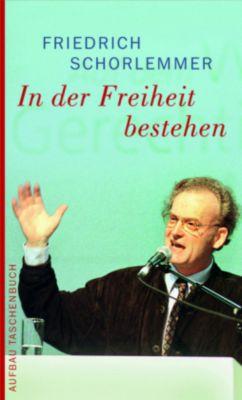 In der Freiheit bestehen, Friedrich Schorlemmer