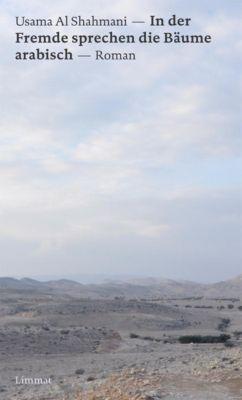 In der Fremde sprechen die Bäume arabisch - Usama Al Shamani |