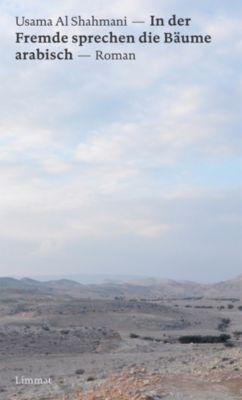 In der Fremde sprechen die Bäume arabisch, Usama Al Shahmani