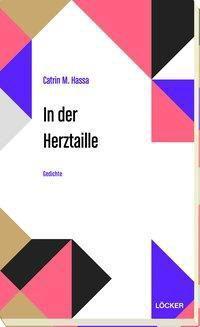 In der Herztaille - Catrin M. Hassa |