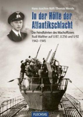 In der Hölle der Atlantikschlacht, Hans-Joachim Röll, Thomas Wende