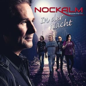 In der Nacht (Limited Digipack), Nockalm Quintett