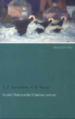 In der Osternacht - Anton Pawlowitsch Tschechow |