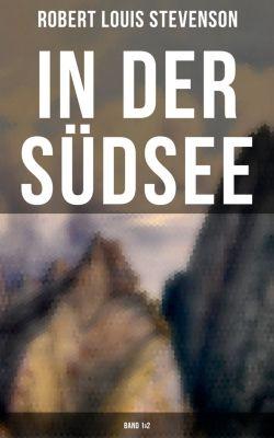 In der Südsee (Gesamtausgabe in 2 Bänden), Robert Louis Stevenson