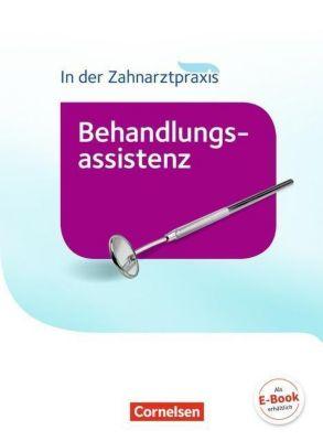 In der Zahnarztpraxis: Behandlungsassistenz, Fachkunde, Bernhard Alfter, Jochen Eble, Helmut Hagmeier