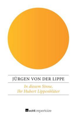 In diesem Sinne, Ihr Hubert Lippenblüter - Jürgen von der Lippe pdf epub