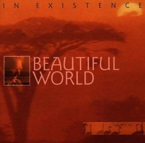 In Existence, Beautiful World