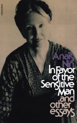 In Favor of the Sensitive Man and Other Essays, Anaïs Nin