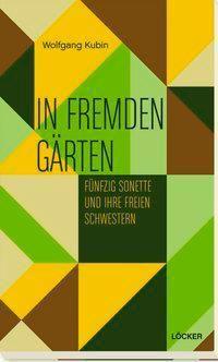 In fremden Gärten - Wolfgang Kubin  