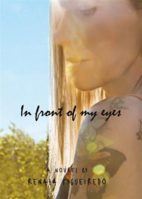 In front of my eyes, Renata Figueiredo