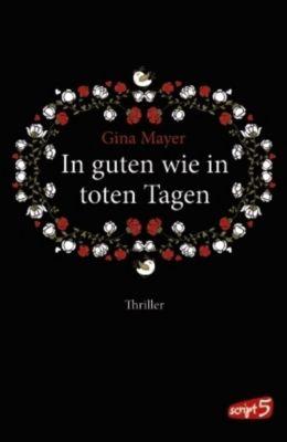 In guten wie in toten Tagen, Gina Mayer