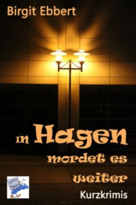 In Hagen mordet es weiter, Birgit Ebbert