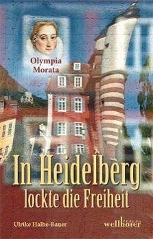 In Heidelberg lockte die Freiheit - Ulrike Halbe-Bauer  