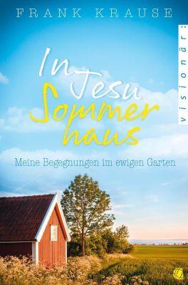 In Jesu Sommerhaus - Frank Krause  
