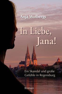 In Liebe, Jana!, Anja Wolbergs