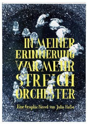 In meiner Erinnerung war mehr Streichorchester - Julia Hoße |