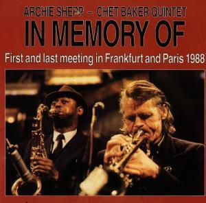 In Memory Of, Archie Shepp, Chet Quintet Baker