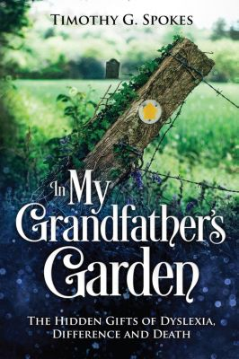 In My Grandfather's Garden, Timothy G. Spokes