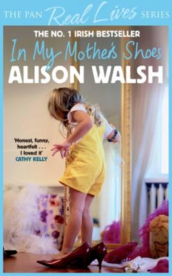 In My Mother's Shoes, Alison Walsh