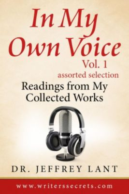 In My Own Voice.  Reading from My Collected Works: In My Own Voice.  Reading from My Collected Works, Jeffrey Lant