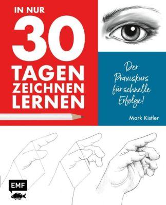 In nur 30 Tagen zeichnen lernen - Mark Kistler  
