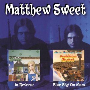 In Reverse/Blue Sky On Mars, Matthew Sweet